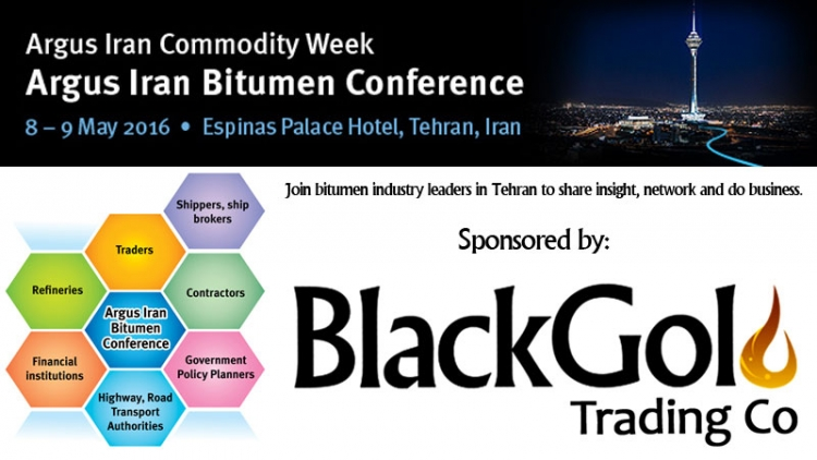 Black Gold Co. is sponsor of Argus Iran Bitumen Conference 8-9 May 2016